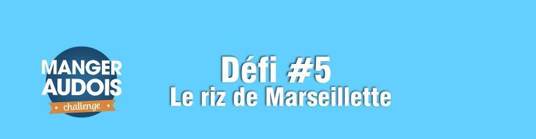 manger audois défi 5 le riz de Marseillette