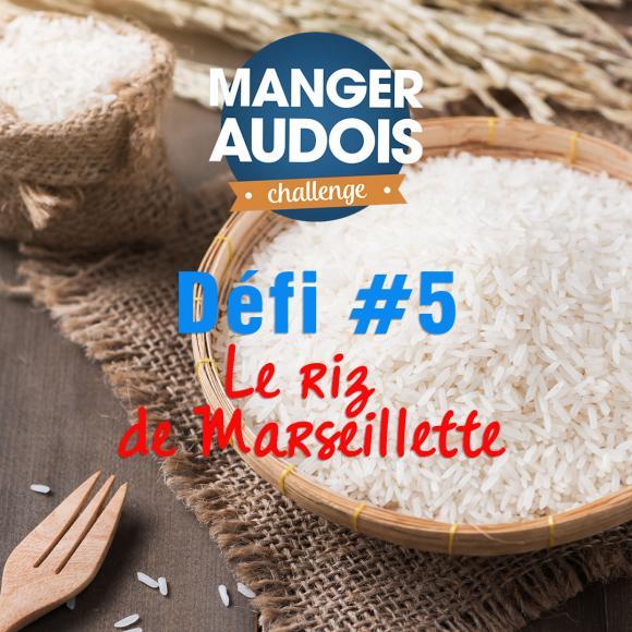 Visuel du défi 5 : le riz de Marseillette